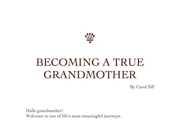 Becoming a True Grandmother by Carol Sill